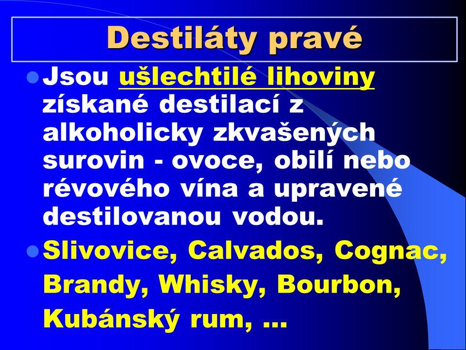 Destiláty pravé