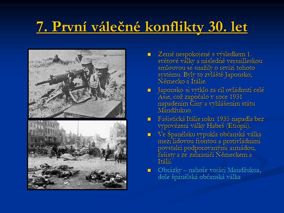 7. První válečné konflikty 30. let