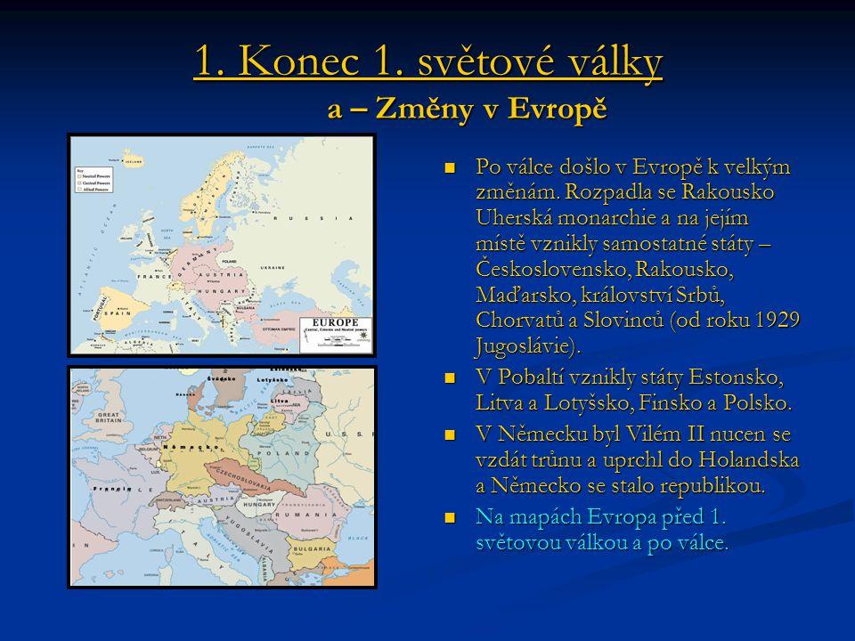 1. Konec 1. světové války a – Změny v Evropě