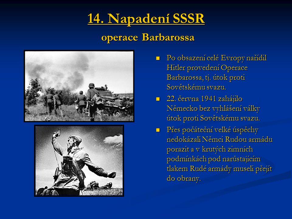 14. Napadení SSSR operace Barbarossa
