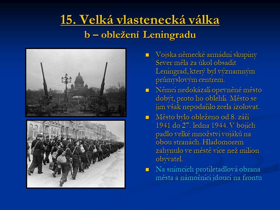 15. Velká vlastenecká válka b – obležení Leningradu