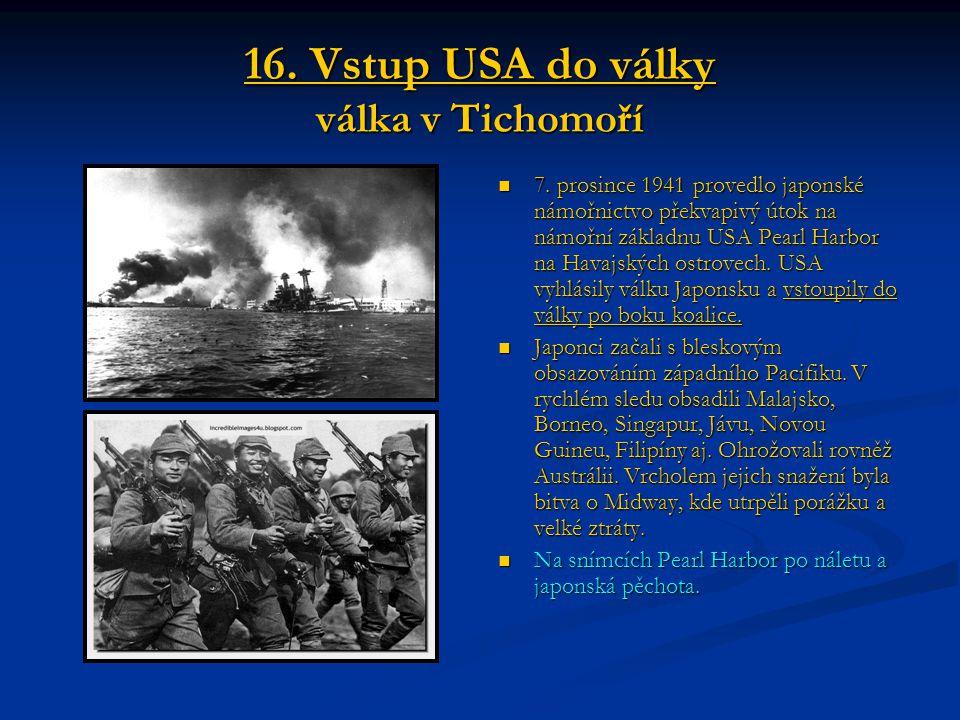 16. Vstup USA do války válka v Tichomoří