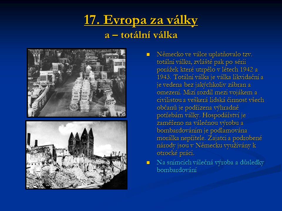 17. Evropa za války a – totální válka