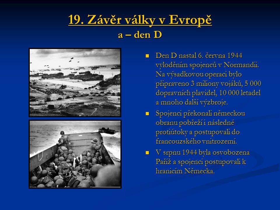 19. Závěr války v Evropě a – den D