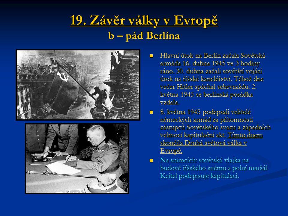 19. Závěr války v Evropě b – pád Berlína