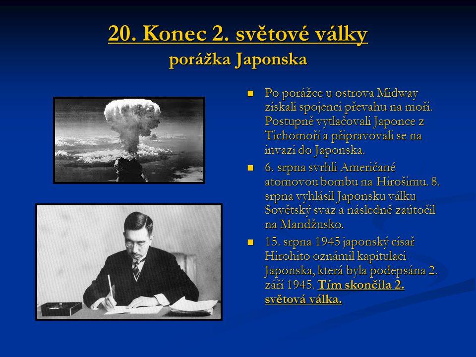 20. Konec 2. světové války porážka Japonska