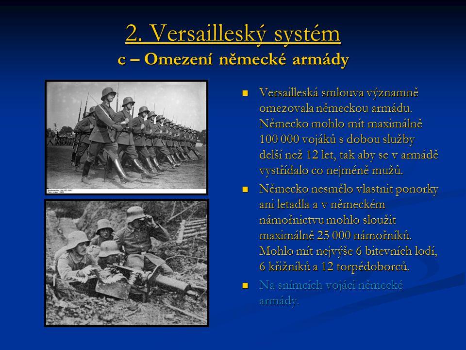 2. Versailleský systém c – Omezení německé armády