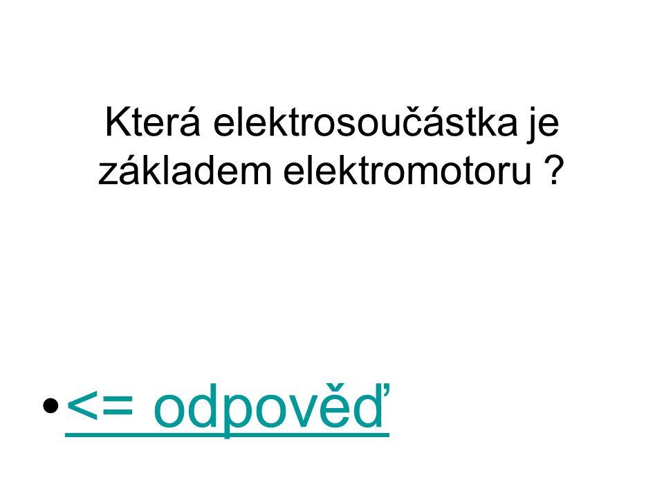 Která elektrosoučástka je základem elektromotoru