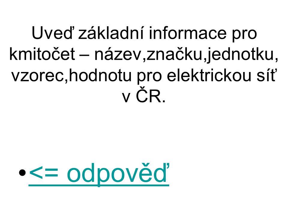 Uveď základní informace pro kmitočet – název,značku,jednotku, vzorec,hodnotu pro elektrickou síť v ČR.