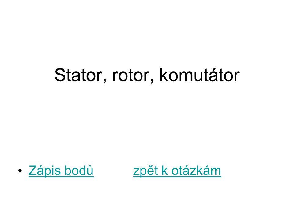 Stator, rotor, komutátor