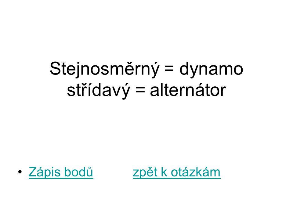 Stejnosměrný = dynamo střídavý = alternátor