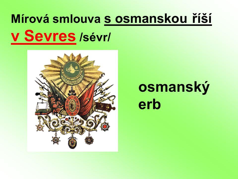 Mírová smlouva s osmanskou říší v Sevres /sévr/