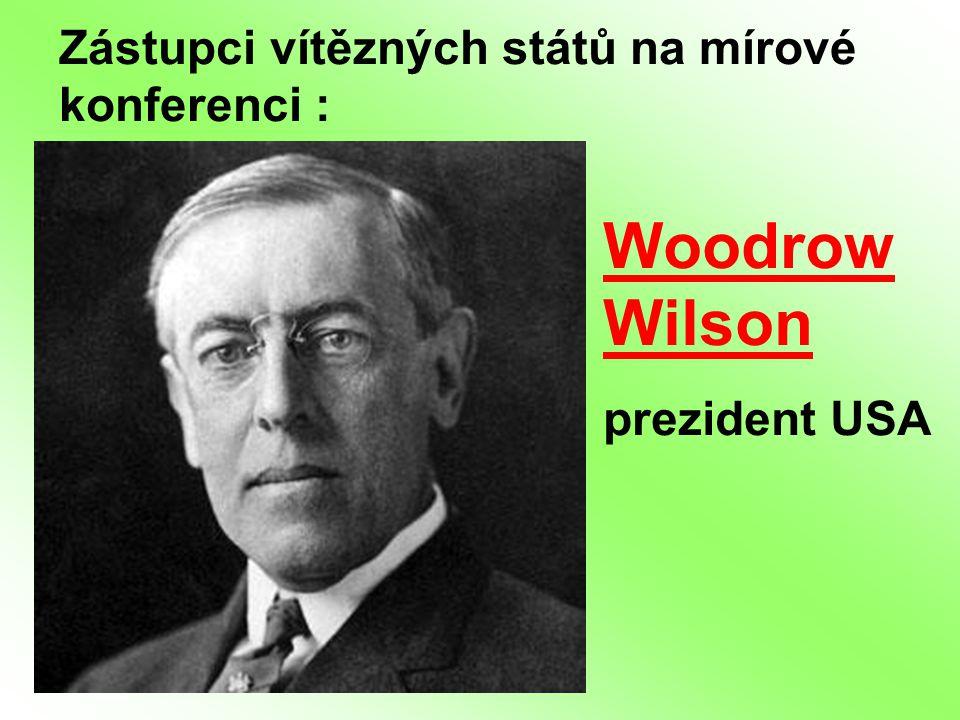 Woodrow Wilson Zástupci vítězných států na mírové konferenci :