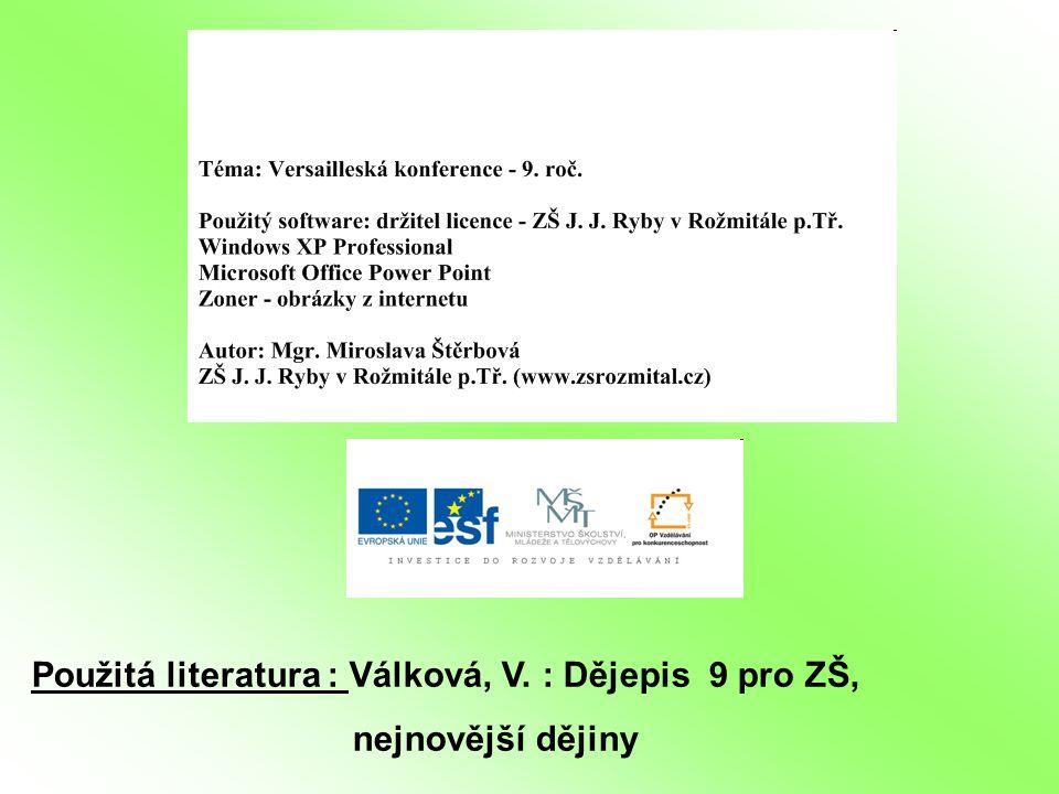 Použitá literatura : Válková, V. : Dějepis 9 pro ZŠ,