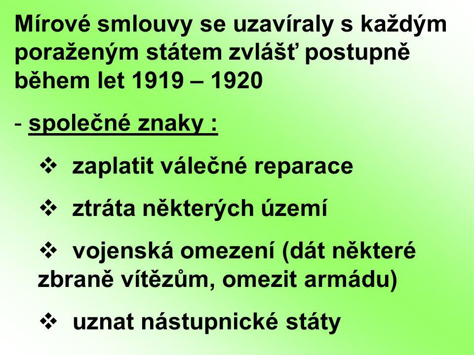 Mírové smlouvy se uzavíraly s každým poraženým státem zvlášť postupně během let 1919 – 1920