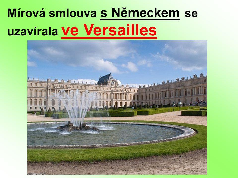 Mírová smlouva s Německem se uzavírala ve Versailles