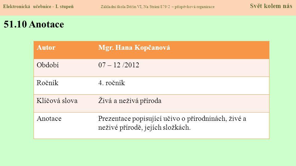 51.10 Anotace Autor Mgr. Hana Kopčanová Období 07 – 12 /2012 Ročník