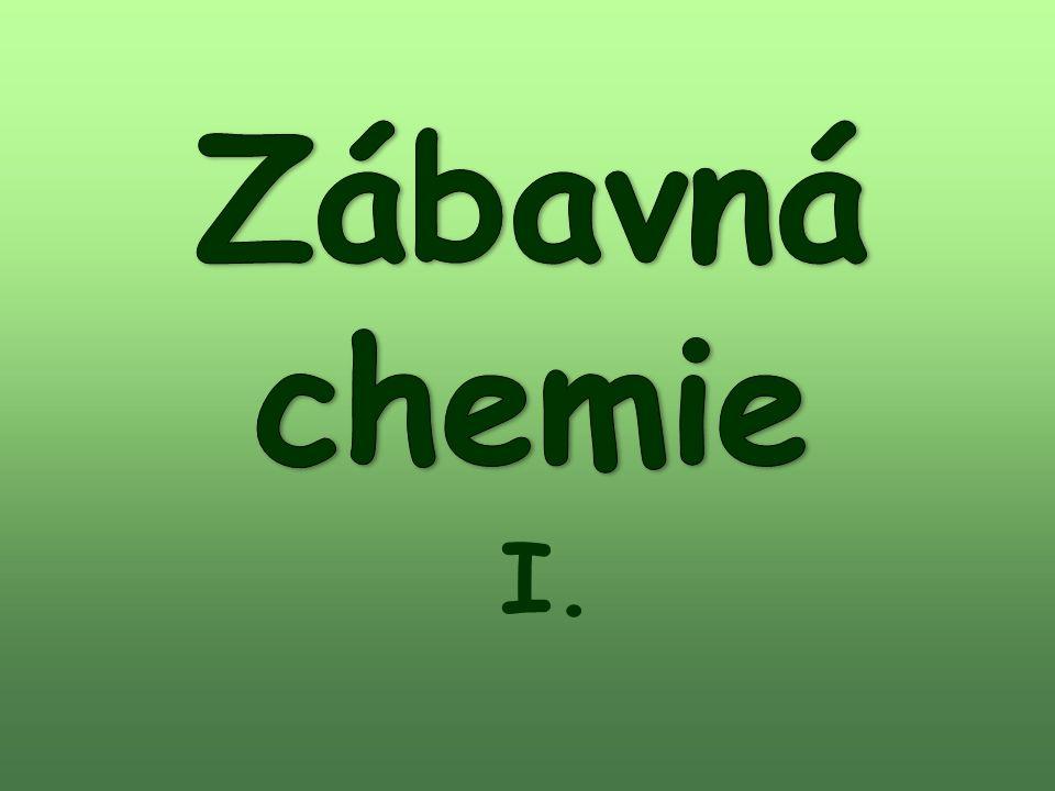 Zábavná chemie I. .