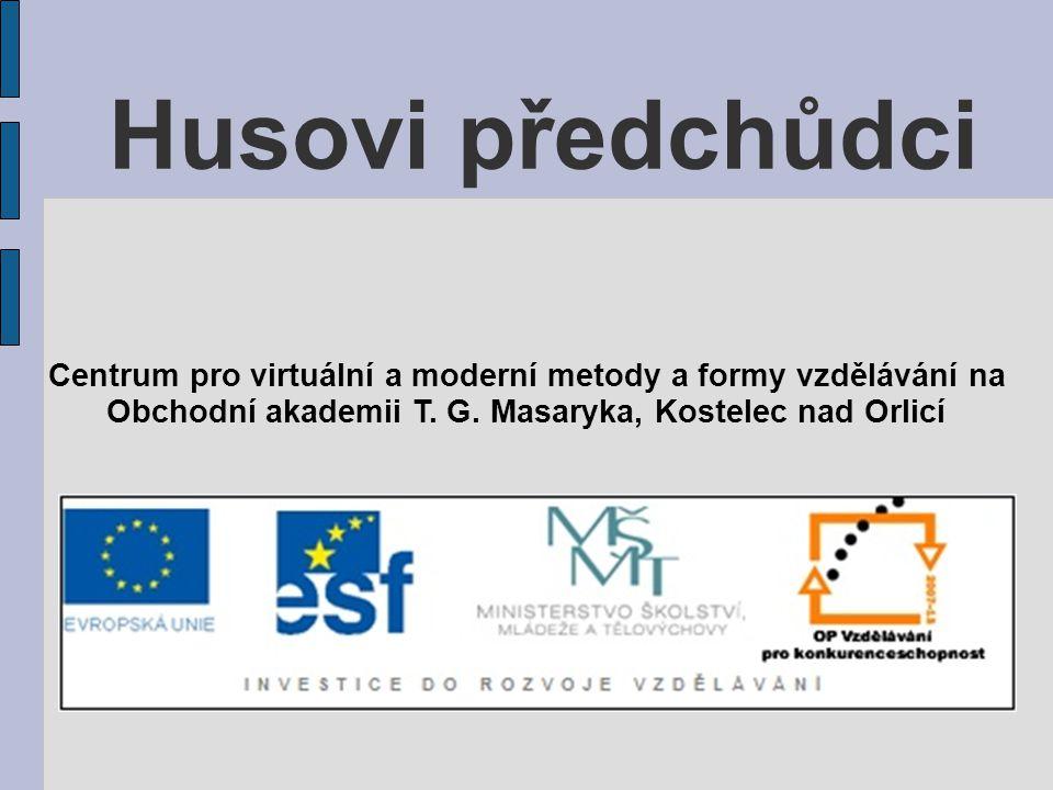 Husovi předchůdci Centrum pro virtuální a moderní metody a formy vzdělávání na.