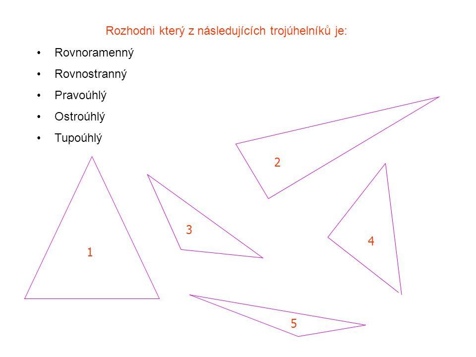 Rozhodni který z následujících trojúhelníků je: