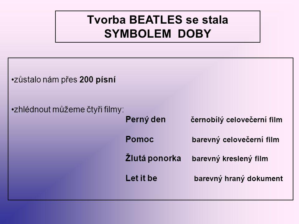 Tvorba BEATLES se stala SYMBOLEM DOBY