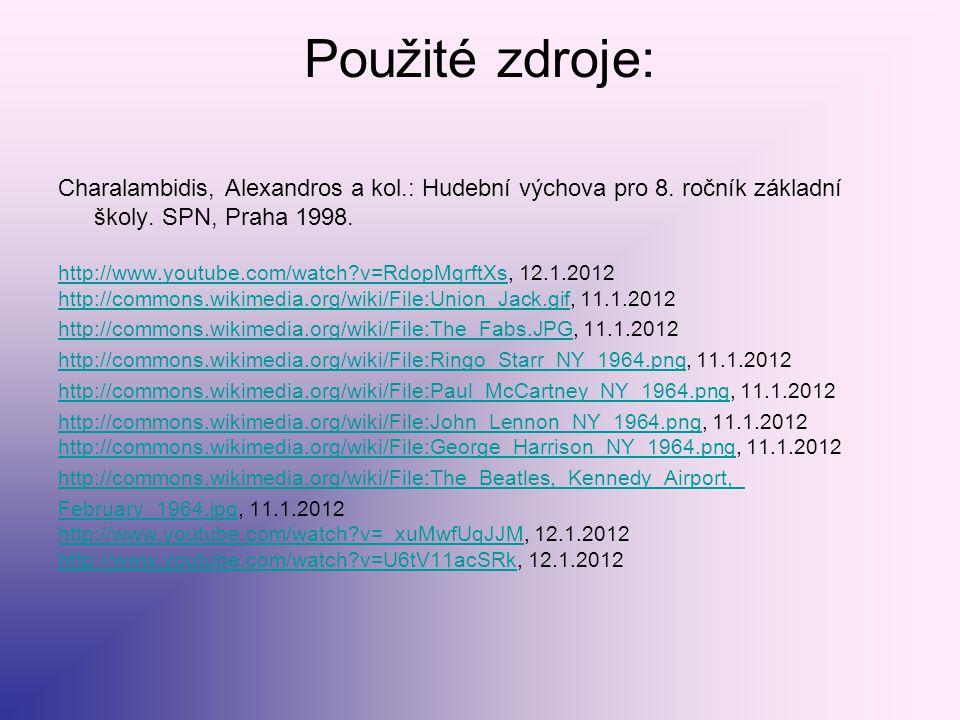 Použité zdroje: Charalambidis, Alexandros a kol.: Hudební výchova pro 8. ročník základní školy. SPN, Praha 1998.