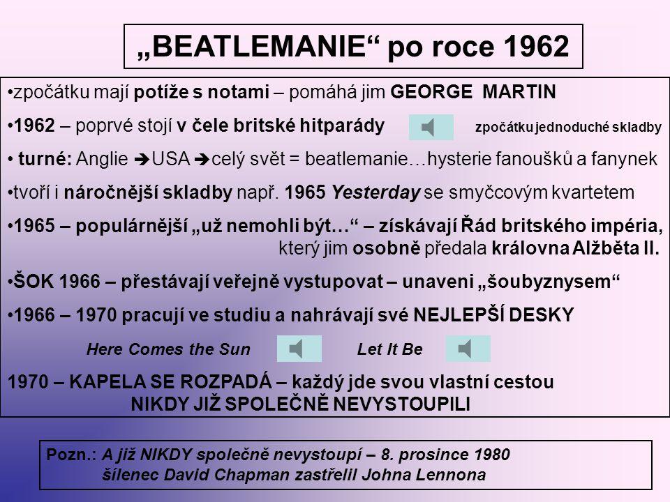 """""""BEATLEMANIE po roce 1962 zpočátku mají potíže s notami – pomáhá jim GEORGE MARTIN."""