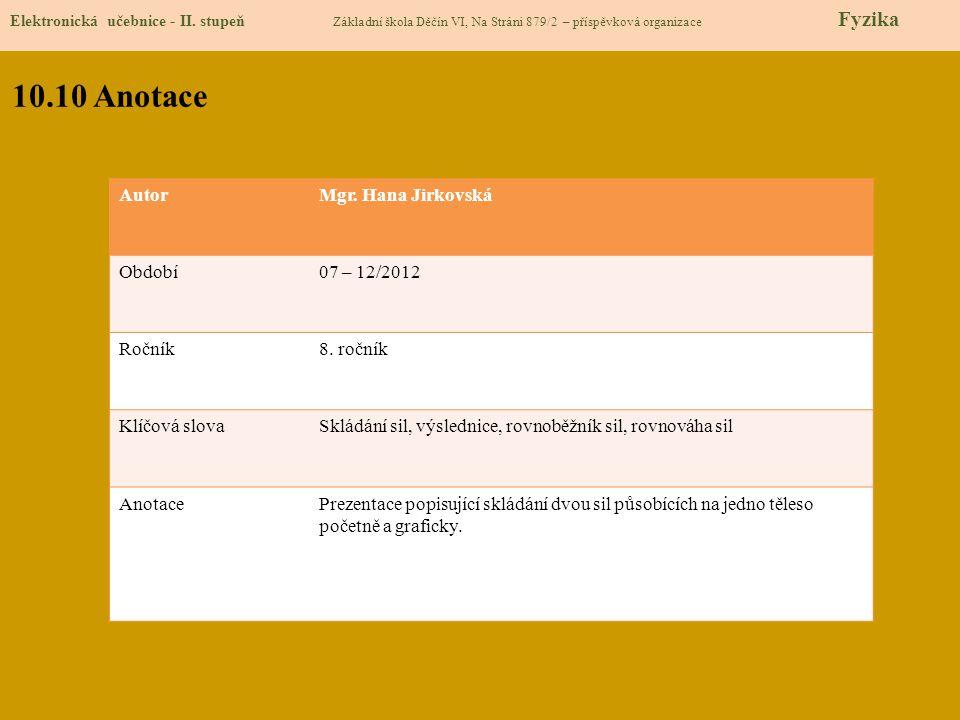 10.10 Anotace Autor Mgr. Hana Jirkovská Období 07 – 12/2012 Ročník