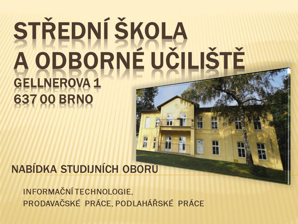 Střední škola a odborné učiliště gellnerova 1 637 00 Brno