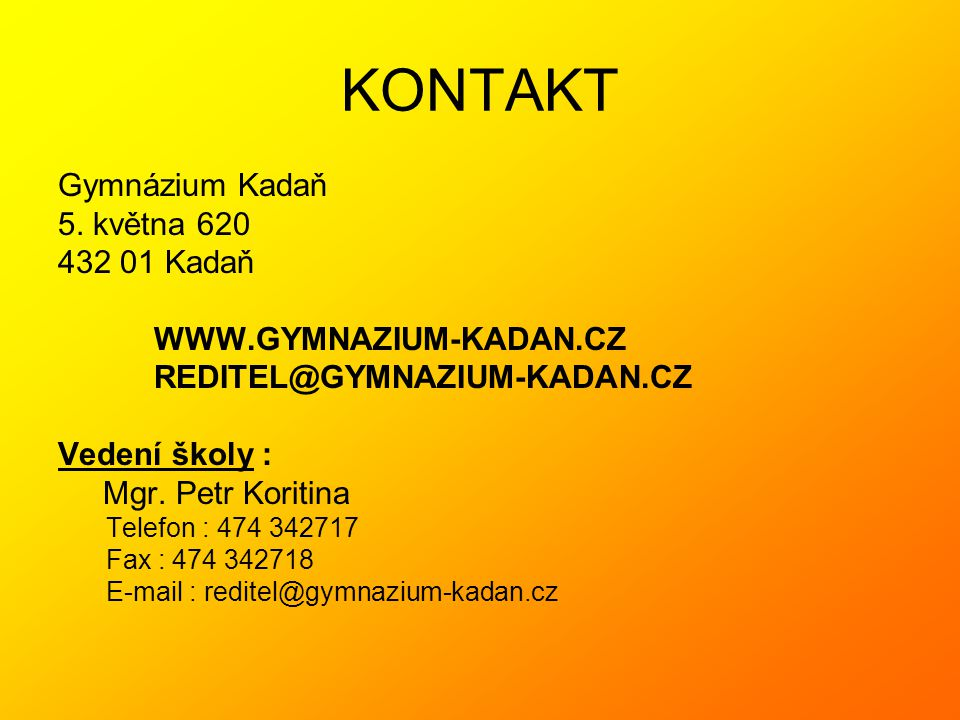 KONTAKT Gymnázium Kadaň 5. května 620 432 01 Kadaň