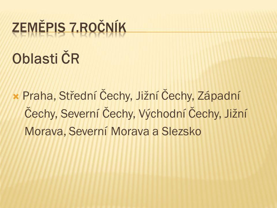 Oblasti ČR Zeměpis 7.ročník Praha, Střední Čechy, Jižní Čechy, Západní
