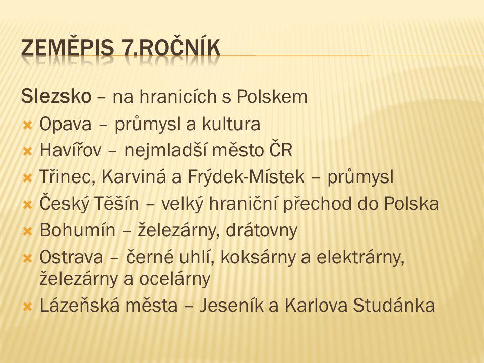 Zeměpis 7.ročník Slezsko – na hranicích s Polskem