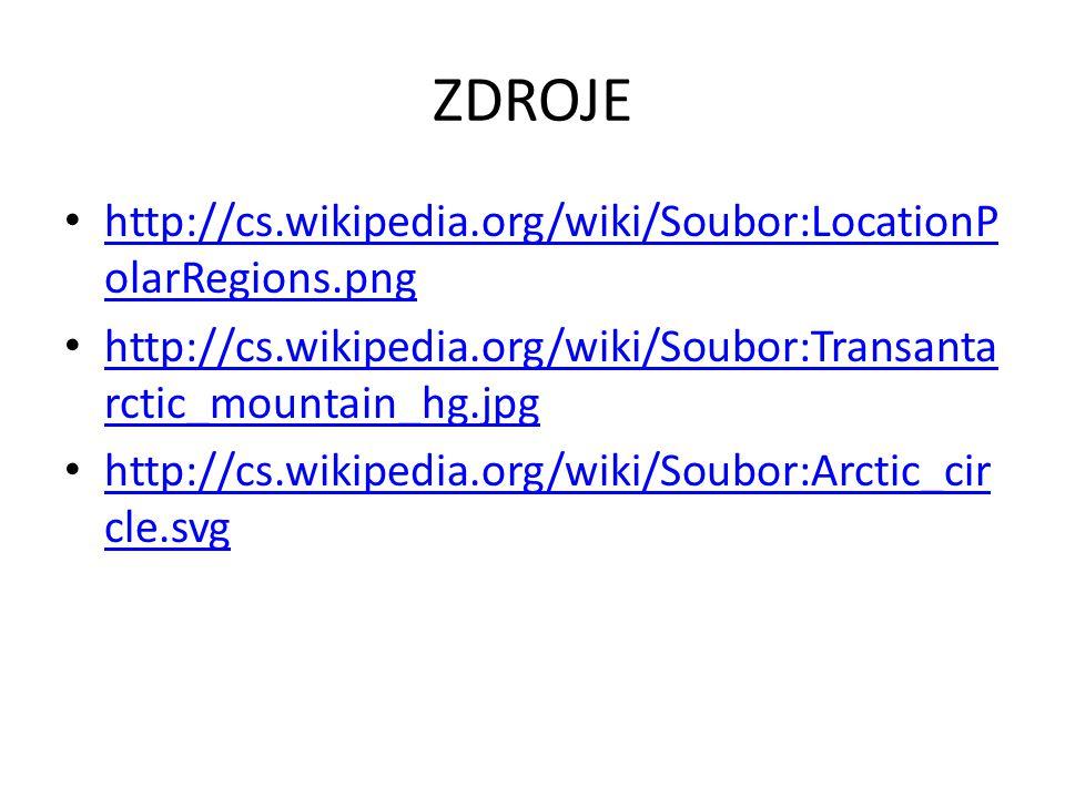 ZDROJE http://cs.wikipedia.org/wiki/Soubor:LocationPolarRegions.png