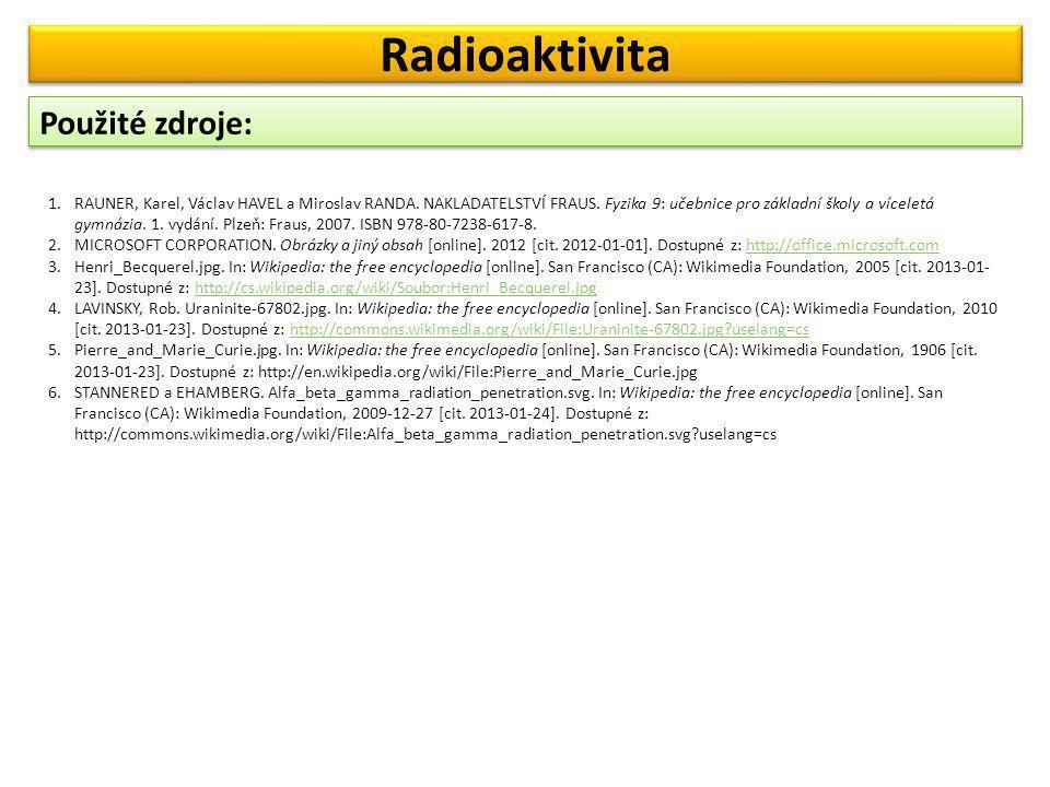 Radioaktivita Použité zdroje: