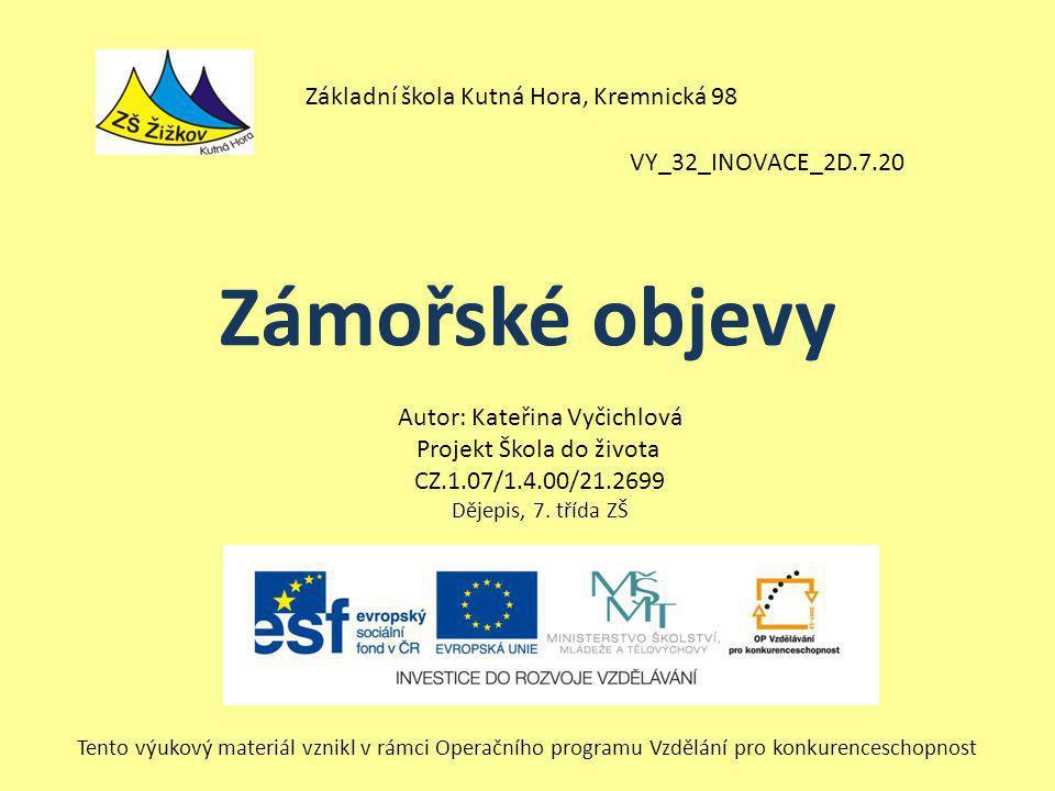 Zámořské objevy Základní škola Kutná Hora, Kremnická 98