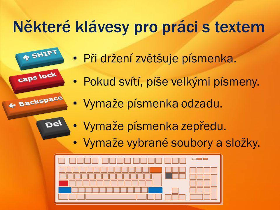Některé klávesy pro práci s textem