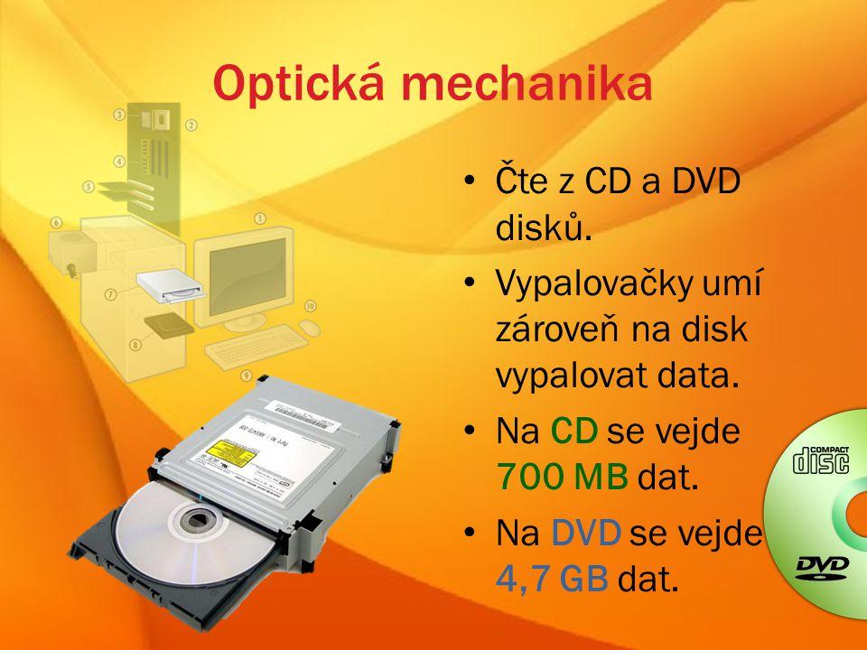 Optická mechanika Čte z CD a DVD disků.