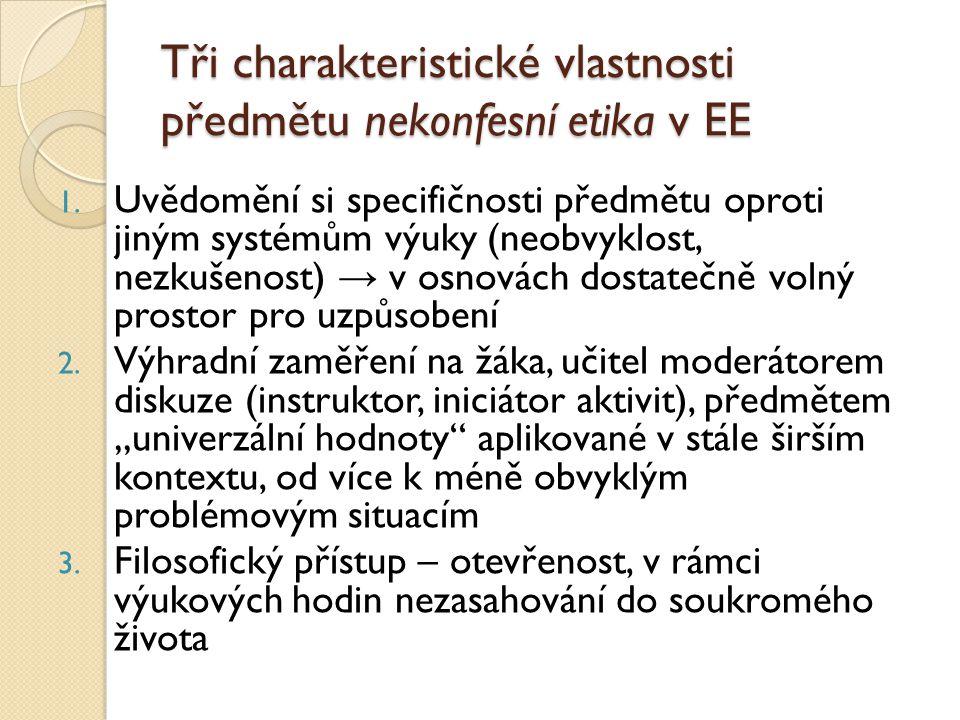 Tři charakteristické vlastnosti předmětu nekonfesní etika v EE