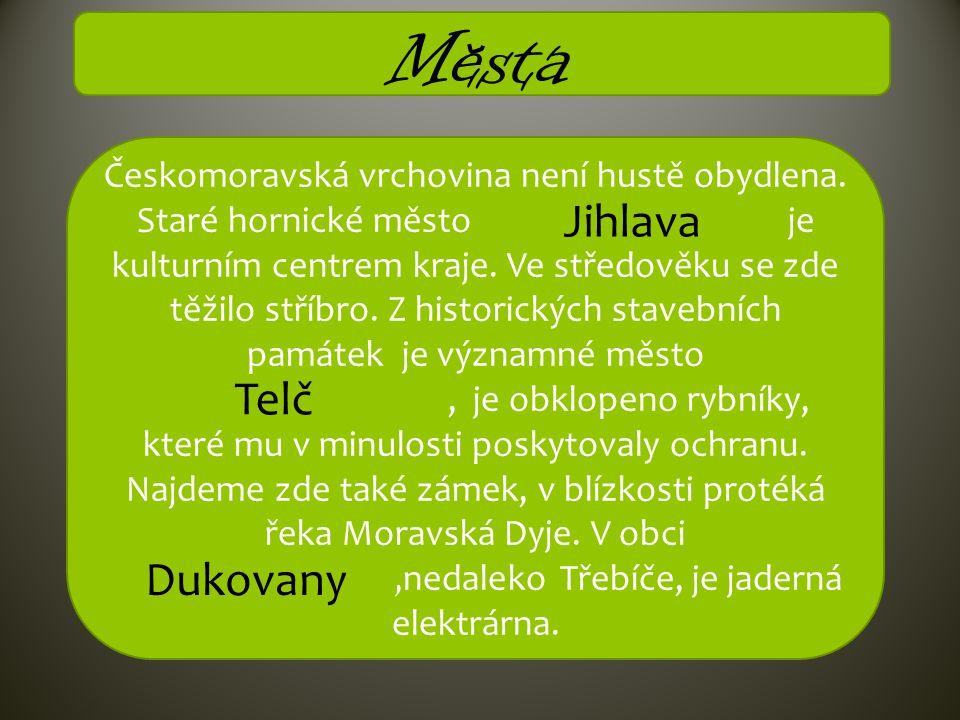 Mesta Jihlava Telč Dukovany