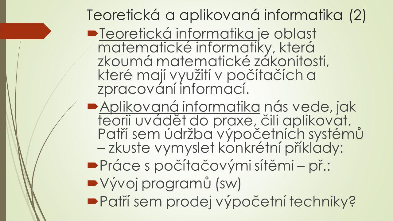 Teoretická a aplikovaná informatika (2)