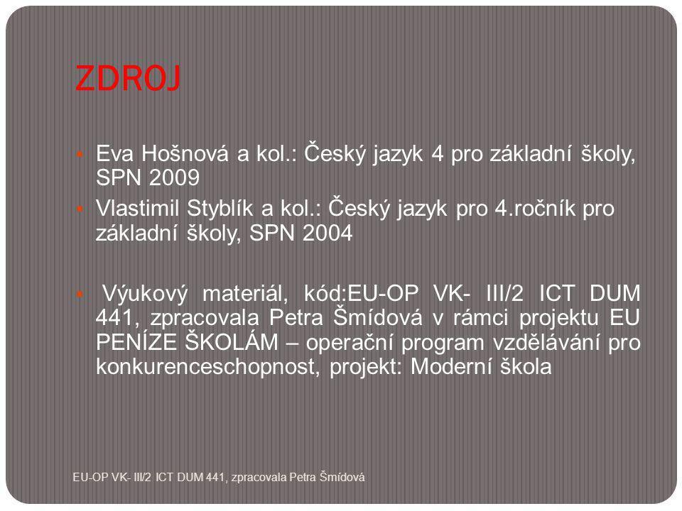 ZDROJ Eva Hošnová a kol.: Český jazyk 4 pro základní školy, SPN 2009