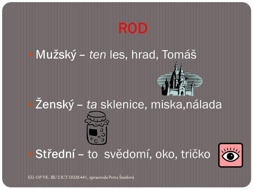 ROD Mužský – ten les, hrad, Tomáš Ženský – ta sklenice, miska,nálada