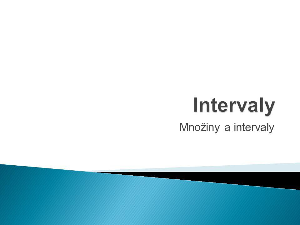 Intervaly Množiny a intervaly