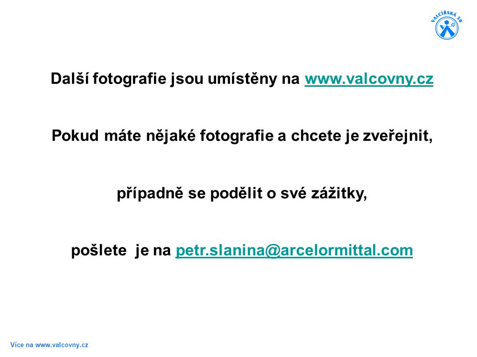 Další fotografie jsou umístěny na www.valcovny.cz
