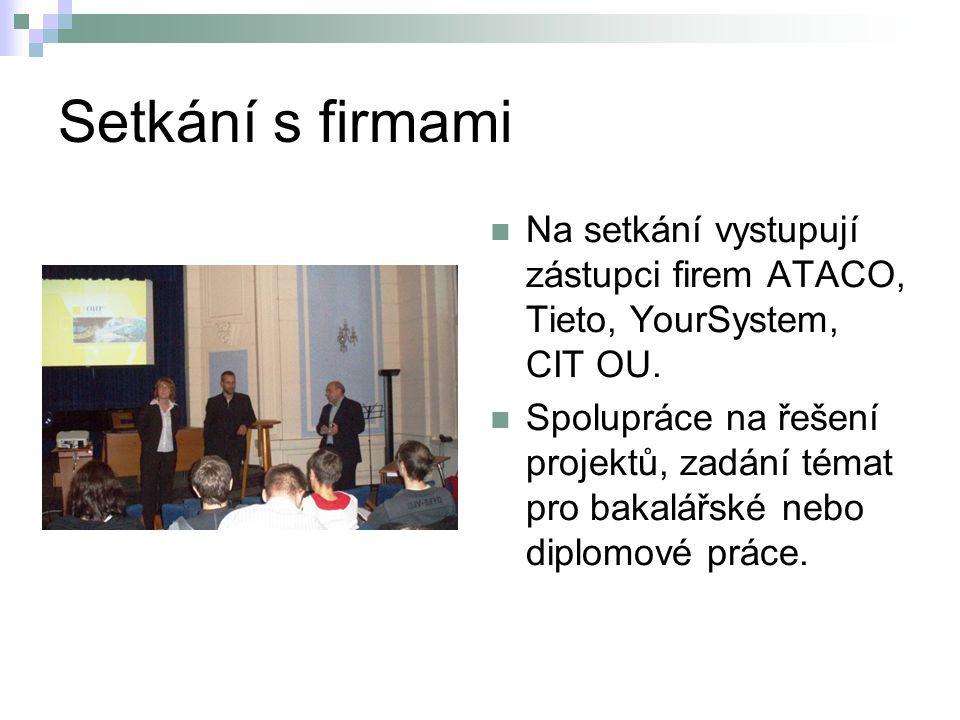 Setkání s firmami Na setkání vystupují zástupci firem ATACO, Tieto, YourSystem, CIT OU.