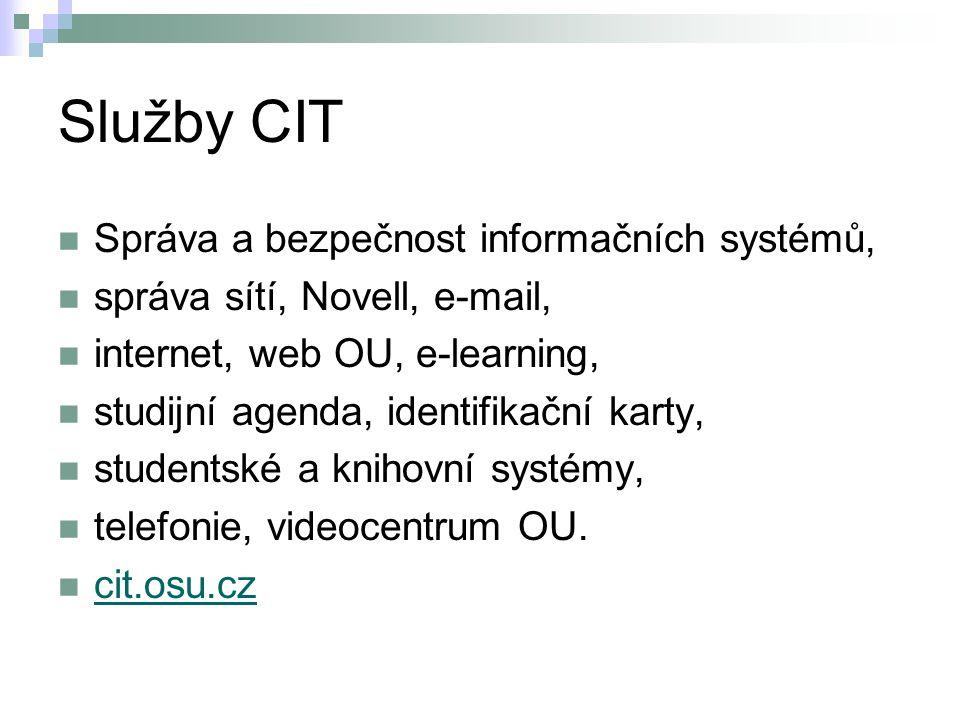 Služby CIT Správa a bezpečnost informačních systémů,