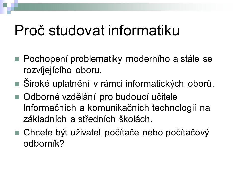 Proč studovat informatiku