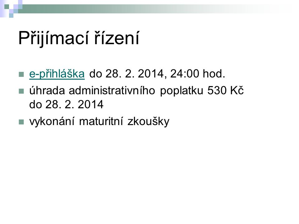 Přijímací řízení e-přihláška do 28. 2. 2014, 24:00 hod.