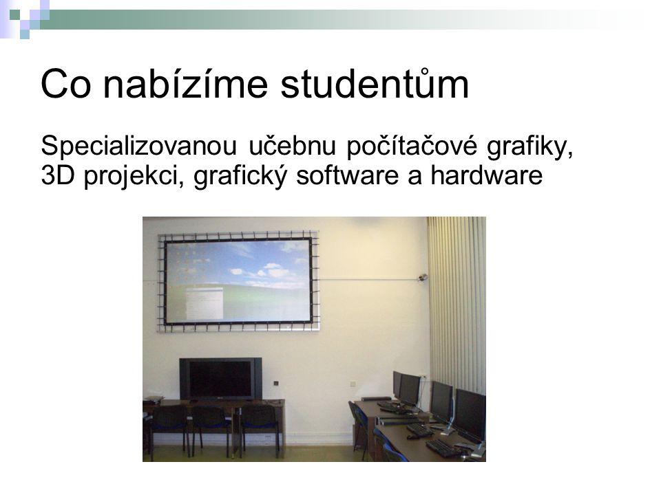 Co nabízíme studentům Specializovanou učebnu počítačové grafiky, 3D projekci, grafický software a hardware.