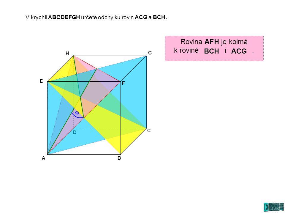 Rovina AFH je kolmá k rovině i . BCH ACG j
